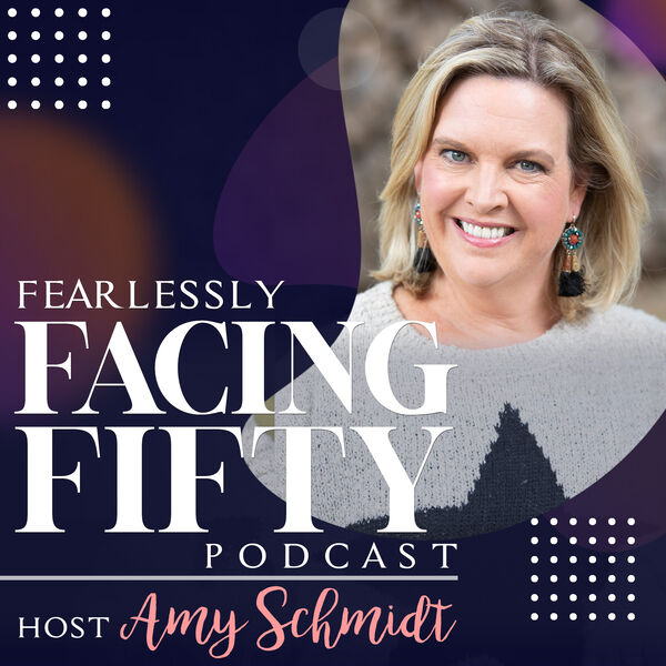 fearlessly-facing-fifty-podcast